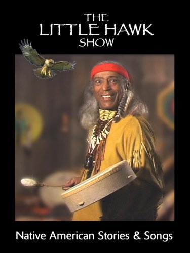 THE LITTLE HAWK SHOW - Native American Stories & Songs (Native American Video How To)