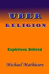 Uber Religion: Expletives Deleted
