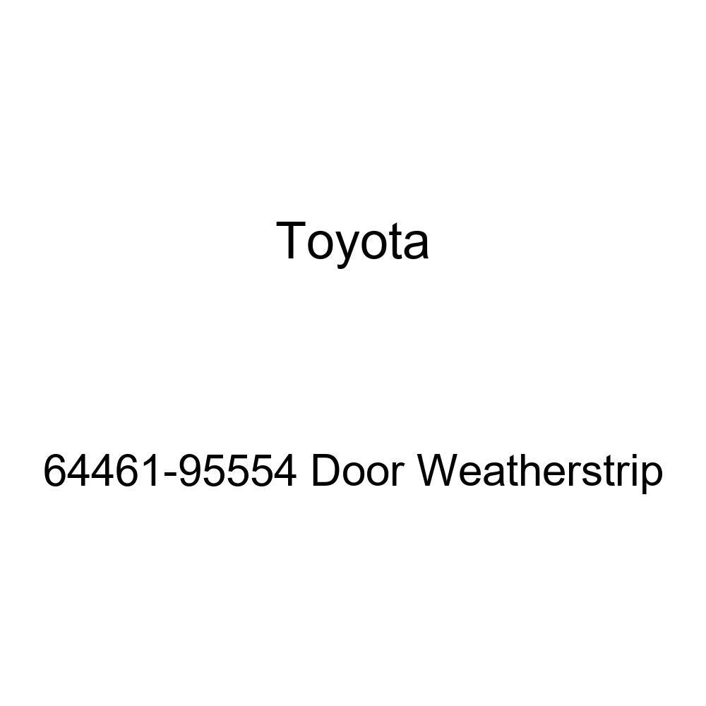 TOYOTA Genuine 64461-95554 Door Weatherstrip