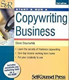 img - for Start & Run a Copywriting Business [With CDROM] (Paperback)--by Steve Slaunwhite [2005 Edition] book / textbook / text book