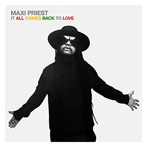 It All Comes Back To Love (Maxi Priest Best Of Me)