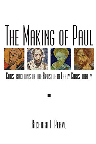 The Making of Paul: Constructions of the Apostle in Early Christianity