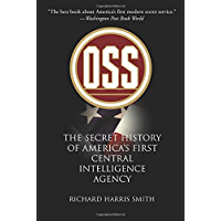 OSS: The Secret History of America's First Central Intelligence Agency