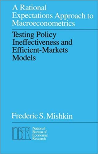 Book A Rational Expectations Approach to Macroeconometrics: Testing Policy Ineffectiveness and Efficient-Markets Models (National Bureau of Economic Research Monograph) by Frederic S. Mishkin (1986-01-01)