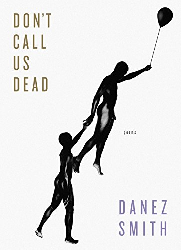 Don't Call Us Dead: Poems by [Smith, Danez]