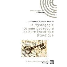 La Mystagogie comme pédagogie et herméneutique liturgique (Sciences humaines et sociales)
