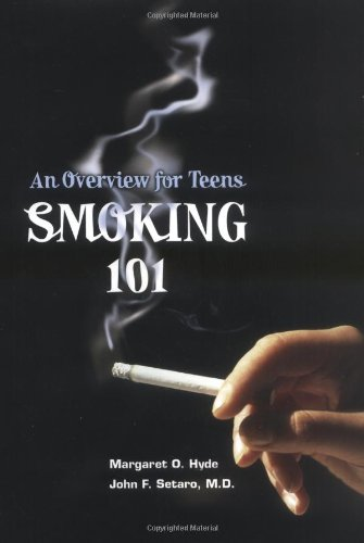 Smoking 101: An Overview For Teens (Teen Overviews) (Smoking Effects)