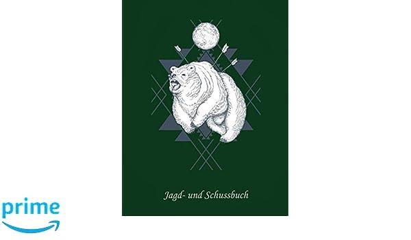 Jagd und Schussbuch: Ein Jagdtagebuch für Jäger (German