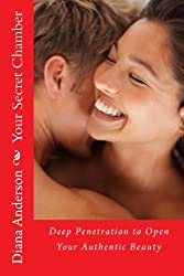 Your Secret Chamber: Deep Penetration to Open Your Authentic Beauty (The Venus Method Book 3)