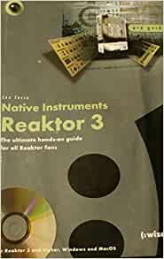 native instruments reaktor 3  the ultimate hands on guide