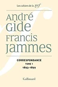 Correspondance (Tome 1-1893-1899): (1893-1899) par André Gide