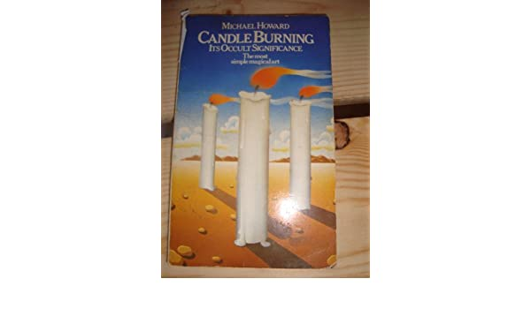 Candle burning: its occult significance: Michael Howard: Amazon.com: Books
