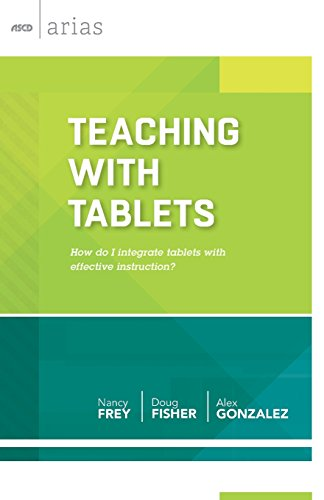 Teaching with Tablets: How do I integrate tablets with effective instruction? (ASCD Arias)