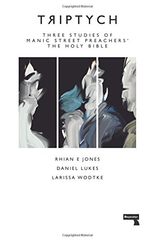 Triptych: Three Studies of Manic Street Preachers' The Holy Bible