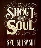 SHOUT of SOUL  (Blu-ray Disc)