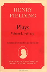Henry Fielding: Plays, Volume I: 1728-1731 (The Wesleyan Edition of the Works of Henry Fielding)
