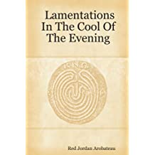 Lamentations In The Cool Of The Evening