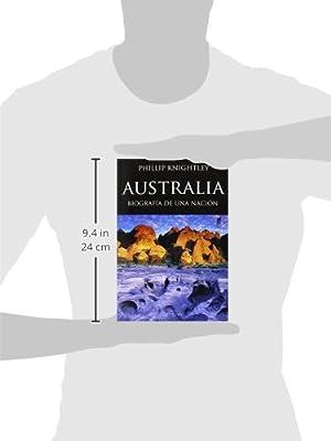 Australia. Biografía De Una Nación: Amazon.es: KNIGHTLEY, PHILLIP: Libros