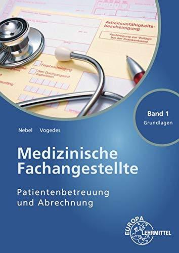Medizinische Fachangestellte Patientenbetreuung Und Abrechnung  Band 1   Grundlagen