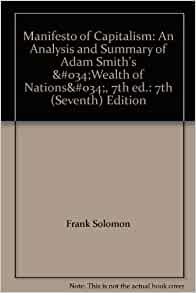 an analysis of capitalism in wealth of nations by adam smith This is my first blog post for the committee for economic development and my of free-market capitalism, adam smith (adam smith, wealth of nations.