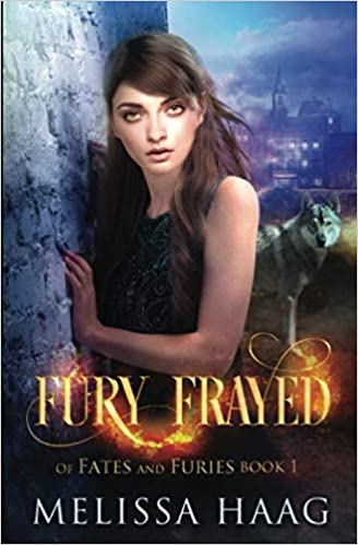 Fury Frayed Of Fates And Furies Melissa Haag