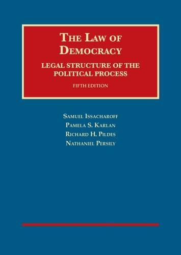 The Law of Democracy: Legal Structure of the Political Process (University Casebook Series)