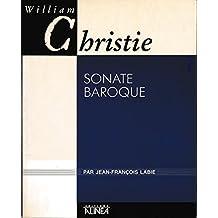 WILLIAM CHRISTIE-SONATE BAROQUE