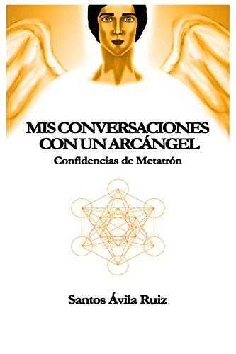 Portada del libro Mis conversaciones con un Arcángel de Santos Ávila Ruiz
