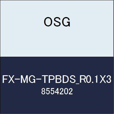 OSG エンドミル FX-MG-TPBDS_R0.1X3 商品番号 8554202