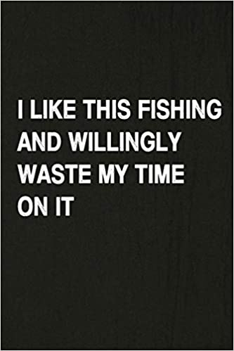 I Like This Fishing And Willingly Waste My Time On It Fishing