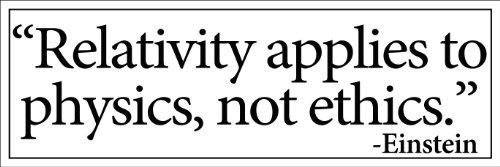 Einstein - Relativity Applies to Physics Not Ethics Bumper Sticker (conservative christian)