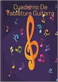 Cuaderno de tablatura guitarra: Libreta para Guitarra con Tablaturas, Pentagramas y Diagramas. Ideal para músicos, guitarristas o estudiantes de guitarra.
