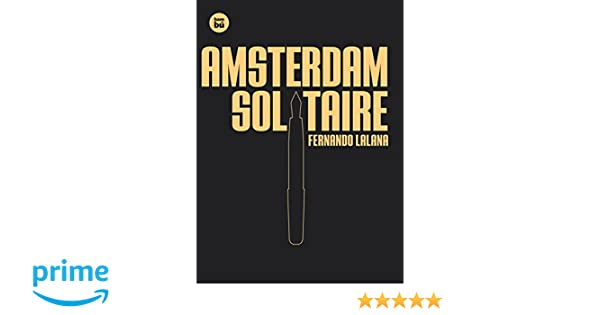 Amazon.com: Amsterdam Solitaire (EXIT) (Spanish Edition) (9788483431283): Fernando Lalana: Books