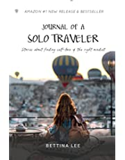 Journal of a Solo Traveler: Stories about finding self-love & the right mindset