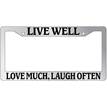 Amazon.com: Chrome License Plate Frame Live Well, Love Much, Laugh ...