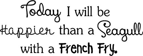 (Today I will be happier than a seagull with a french fry ocean heart faith love vinyl wall decal Quote Art Saying lettering stencil Art)