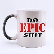 Funny High Quality Funny Satire Mug - DO EPIC SHIT Morphing Coffee Mug or Tea Cup,Ceramic Material Mugs,11oz