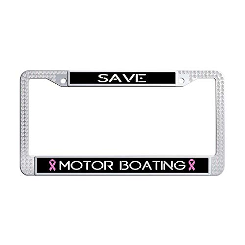 Toanovelty Save Motor Boating Breast Cancer White Glitter Rhinestones Car Auto Tag Frame, Waterproof Bling Crystal Stainless Steel License Frame car 6' x 12' in by Toanovelty