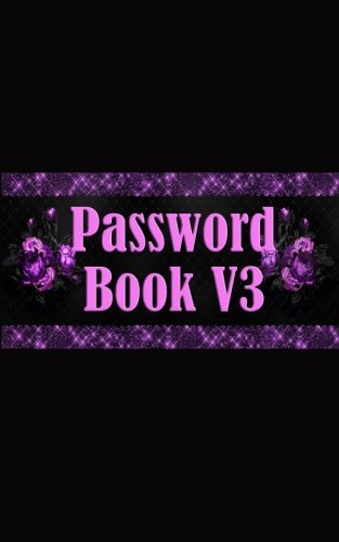Download Password Book V3: Small Personal Internet Address Password Organizer Notebook Logbook Daily Journal Size 5*8 Inches with secret answers (Volume 3) PDF
