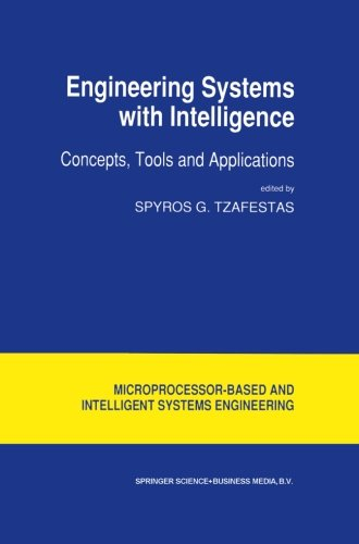 Engineering Systems with Intelligence: Concepts, Tools and Applications (Intelligent Systems, Control and Automation: Sc
