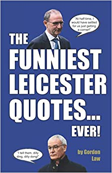 The Funniest Leicester Quotes... Ever!