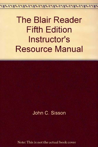 The Blair Reader Fifth Edition Instructor's Resource Manual