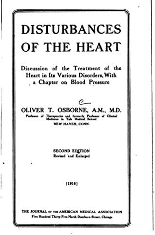 Disturbances of the heart, discussion of the treatment of the heart in its various disorders, with a chapter on blood pressure
