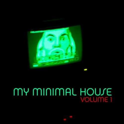 My minimal house vol 1 various artists mp3 for Minimal house artists
