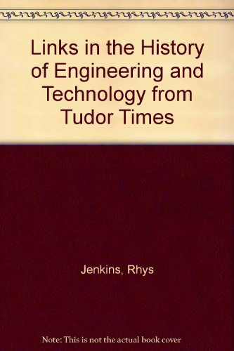 Links in the History of Engineering and Technology from Tudor Times