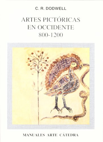 Descargar Libro Artes Pictóricas En Occidente, 800-1200 C. R. Dodwell