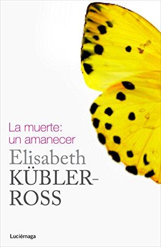 La muerte: un amanecer (Spanish Edition)
