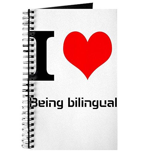 CafePress I Love Being Bilingual - Spiral Bound Journal N...