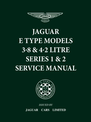Jaguar E-Type 3.8 & 4.2 Litre Series 1 & 2 Service Manual (Official Workshop Manuals)