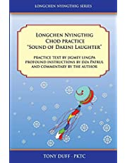 Longchen Nyingthig Chod Practice Sound of Dakini Laughter
